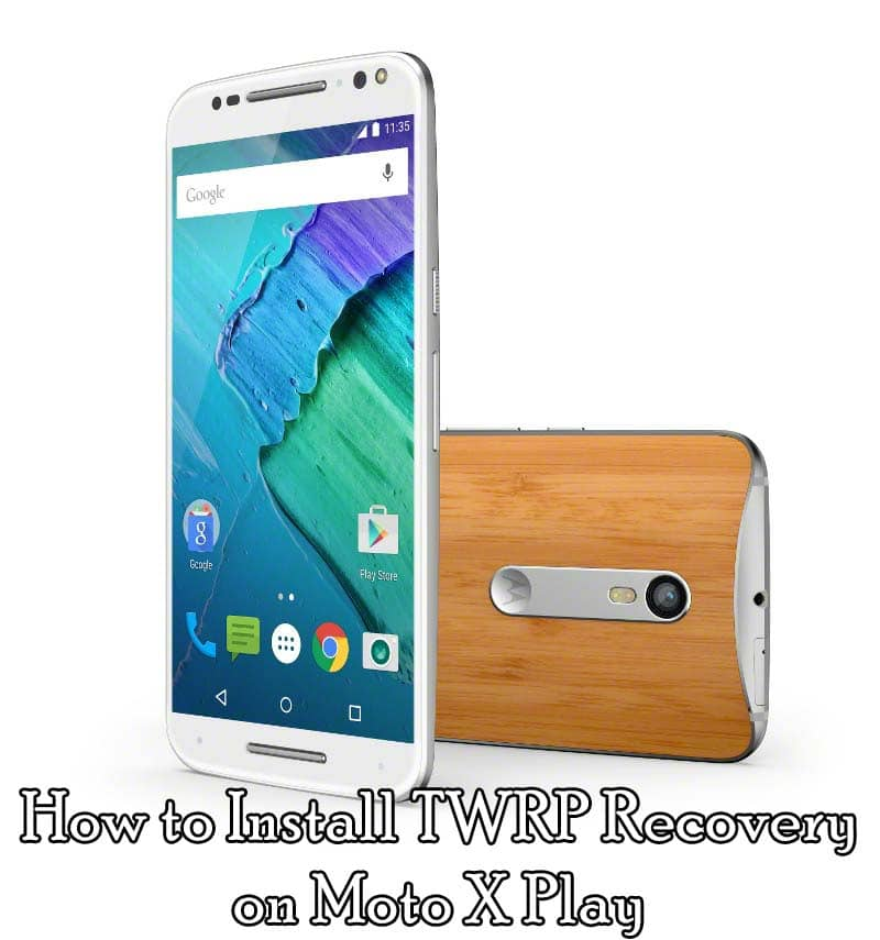 How to install TWRP Recovery on Moto X Play Via Fastboot Method