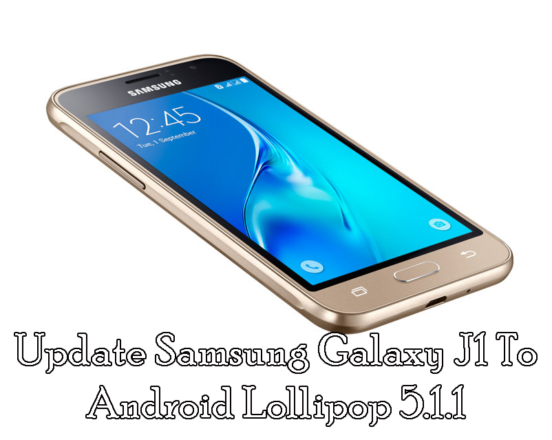 Update Galaxy J1 Android Lollipop 5.1.1
